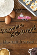Brownies & Betrayal  : A Sweet Bites Mystery, Bk 1