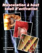 Musculation a Haut Seuil D'Activation [FRE]