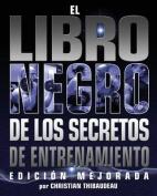 El Libro Negro de Los Secretos de Entrenamiento [Spanish]