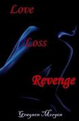 Love Loss Revenge