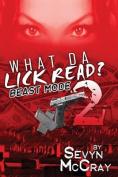 What Da Lick Read? 2