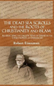 The Dead Sea Scrolls and the Roots of Christianity and Islam