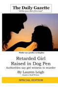 Retarded Girl Raised in Dog Pen