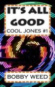 It's All Good: Cool Jones #1