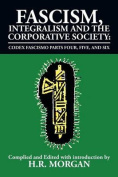 Fascism, Integralism and the Corporative Society - Codex Fascismo Parts Four, Five and Six