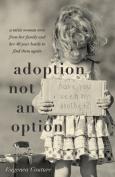 Adoption Not an Option