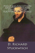 Philip Melanchthon and the Lutheran Confession of Eucharistic Sacrifice
