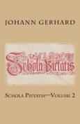 Schola Pietatis: Volume 2