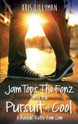 Jam Tops, the Fonz and the Pursuit of Cool