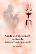 Guide de L'Enseignant En Kuji-In [FRE]