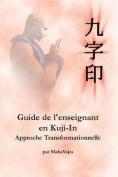 Guide de L'Enseignant En Kuji-In [FRE]
