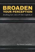 Broaden Your Perception