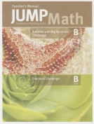 Jump Math Addition with Big Numbers Challenge Level B/Fractions Challenge, Level B Teacher's Manual