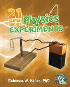 21 Super Simple Physics Experiments