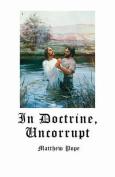 In Doctrine, Uncorrupt