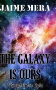 The Galaxy Is Ours, a Superhero Epic