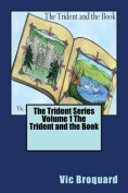 The Trident Series Volume 1 the Trident and the Book