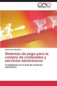 Sistemas de Pago Para La Compra de Contenidos y Servicios Electronicos [Spanish]