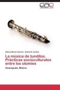 La Musica de Tunditos. Practicas Socioculturales Entre Los Otomies [Spanish]