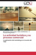 La Actividad Turistica y Su Proceso Comercial [Spanish]