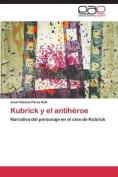 Kubrick y El Antiheroe [Spanish]