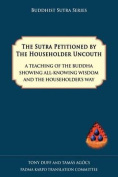 The Sutra Petitioned by the Householder Uncouth
