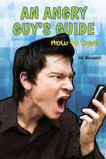 An Angry Guy's Guide