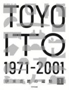 Toyo Ito 1971-2001