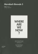 Where are We Now? Marrakech Biennale 5
