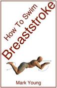 How To Swim Breaststroke