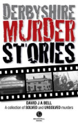 Derbyshire Murder Stories