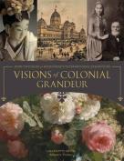 Visions of Colonial Grandeur