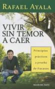 Vivir Sin Temor A Caer [Spanish]