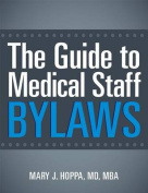 The Guide to Medical Staff Bylaws