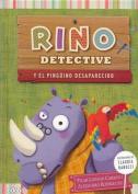 Rino Detective y El Pinguino Desaparecido [Spanish]