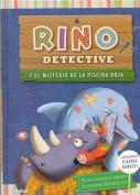 Rino Detective y El Misterio de La Piscina Roja [Spanish]