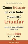 Como Fracasar En Casi Todo y Aun Asi Triunfar [Spanish]