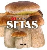 30 Recetas Con Setas
