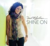 Shine On  *