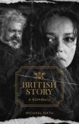 British Story: A Romance