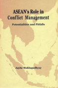 ASEAN's Role in Conflict Management Potentialities and Pitfalls