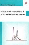 Relaxation Phenomena in Condensed Matter Physics