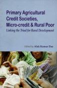 Primary Agricultural Credit Societies, Micro-Credit & Rural Poor