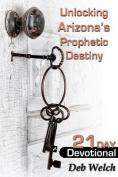 Unlocking Arizona?S Prophetic Destiny