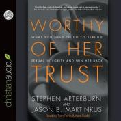 Worthy of Her Trust [Audio]