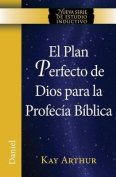 El Plan Perfecto de Dios Para La Profecia Biblica (Daniel) / God's Blueprint for Bible Prophecy  [Spanish]