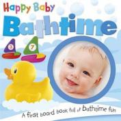 Happy Baby - Bathtime [Board book]