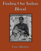 Finding Our Indian Blood