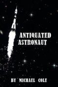 Antiquated Astronaut