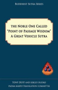The Noble One Called Point of Passage Wisdom, a Great Vehicle Sutra